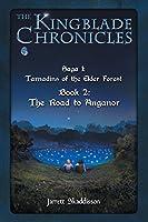 The Road to Anganor (Kingblade Chronicles - Saga 1)