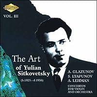 Art of Yulian Sitkovetsky 3 by LYAPUNOV LEHMAN GLAZUNOV (2006-05-16)