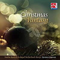 Christmas Fantasy: Marine Band Of The Royal Netherlands Navy