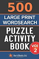 500 Large Print Wordsearch Puzzle Activity Book: Volume Two