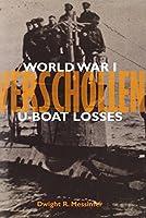 Verschollen: World War I U-Boat Losses