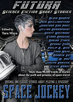 [Dick, Philip K., Skillingstead, Jack, Vasicek, Joself, Budrys, Algis, Pax, M., Whitmore, Scott, Rodgers, Ethan, Von Post, Jonathan, Tymes, Adrian]のSpace Jockey (Science Fiction Short Stories) (Futura - Science Fiction Short Stories Book 1) (English Edition)