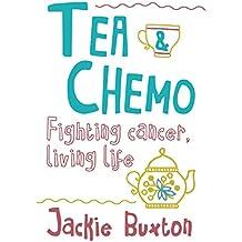Tea & Chemo: Fighting Cancer, Living Life