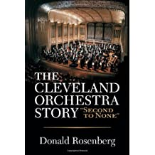 """The Cleveland Orchestra Story: """"second to None"""""""