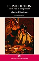 Crime Fiction: From Poe to the present (Writers and Their Work)