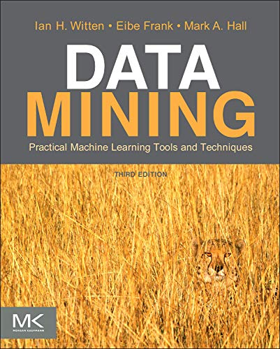 Data Mining: Practical Machine Learning Tools and Techniques, Third Edition (The Morgan Kaufmann Series in Data Management Systems)の詳細を見る