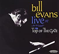 Live at Art D'Lugoff's Top of The Gate [2 CD] by Bill Evans (2012-06-12)