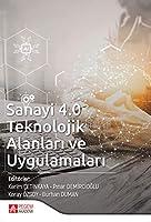 Sanayi 4.0 Teknolojik Alanlari ve Uygulamalari