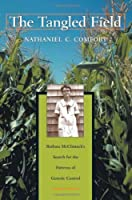 The Tangled Field: Barbara McClintock's Search for the Patterns of Genetic Control