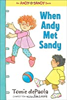 When Andy Met Sandy (An Andy & Sandy Book)
