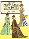 Great Fashion Designs of the Victorian Era Paper Dolls in Full Color (Dover Victorian Paper Dolls)