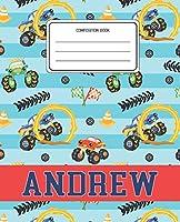 Composition Book Andrew: Monster Trucks Pattern Composition Book Name Andrew Personalized Lined Wide Rule Notebook for Boys Kids Back to School Preschool Kindergarten and Elementary Grades K-2