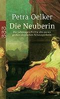 Die Neuberin: Die Lebensgeschichte der ersten grossen deutschen Schauspielerin