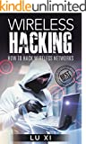 Wireless Hacking: How To Hack Wireless Network (How to Hack, Wireless Hacking, Penetration Testing, Social ... Security, C...