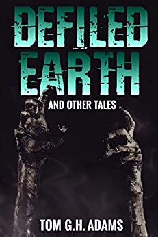 Defiled Eart And Other Tales by [Adams, Tom]