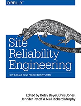 [Beyer, Betsy, Jones, Chris, Petoff, Jennifer, Murphy, Niall Richard]のSite Reliability Engineering: How Google Runs Production Systems