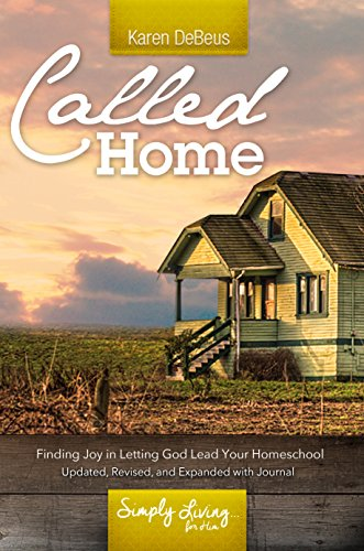 Called Home: Finding Joy in Letting God Lead Your Homeschool: Updated, Revised, and Expanded With Journal Section (English Edition)の詳細を見る