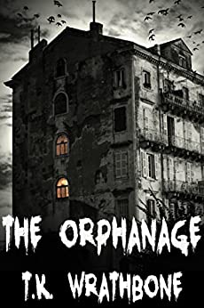 The Orphanage by [Wrathbone, T.K.]