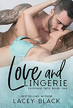 Love and Lingerie (Rockland Falls Book 2) by [Black, Lacey]