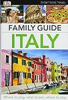 Family Guide Italy (Dk Eyewitness Travel Family Guide)