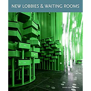 New Lobbies and Waiting Rooms (Loft Publications)