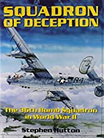Squadron of Deception: The 36th Bomb Squadron in World War II