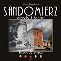 Sandomierz Then and Now (Then & Now)