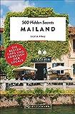500 Hidden Secrets Mailand: Die besten Tipps und Adressen der Locals