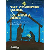 The Coventry Carol & Lo, How a Rose (for 2 Trumpets in Bb, Horn in F, Trombone, Tuba)