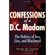 Confessions of a D.C. Madame: The Politics of Sex, Lies, and Blackmail