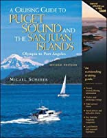 A Cruising Guide to Puget Sound and the San Juan Islands: Olympia to Port Angeles [並行輸入品]