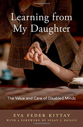 Download Learning from My Daughter: The Value and Care of Disabled Minds 0190844604