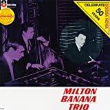Milton Banana Trio