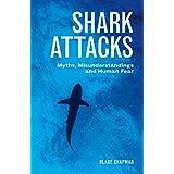 Shark Attacks: Myths, Misunderstandings and Human Fear