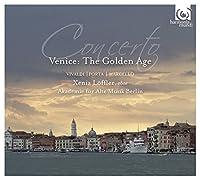 Concerto - Venice: The Golden Age by Akademie fur Alte Musik Berlin