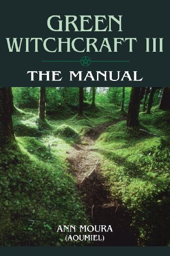 The Manual (Green Witchcraft, Book 3) eBook: Ann Moura