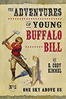 One Sky Above Us (Adventures of Young Buffalo Bill)