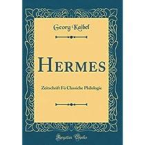 Hermes: Zeitschrift Fue Classiche Philologie (Classic Reprint)