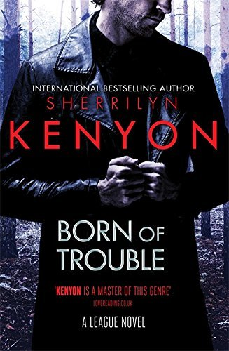 Born of Trouble (League Book 11) (English Edition)