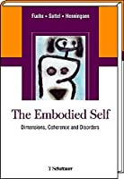 The Embodied Self: Dimensions, Coherence and Disorders