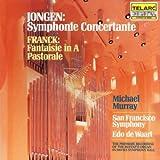 Jongen: Symphonie Concertante For Organ & Orchestra/Franck: Fantasie In A/Pastorale 画像