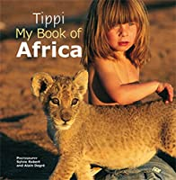 Tippi: My Book of Africa