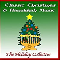 Classic Christmas & Hanukkah Music by The Holiday Collective