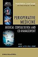 Perioperative Medicine: Medical Consultation and Co-management (Hospital Medicine: Current Concepts)