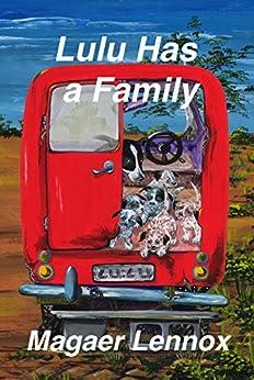 Lulu Has a Family (The Lulu Trilogy Book 2) by [Lennox, Magaer]
