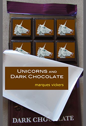 Unicorns and Dark Chocolate: Eros, Aphrodesia and Existence: An Poetical Examination of Desire and Its Consequence (English Edition)