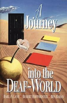 A Journey into the Deaf-World by [Lane, Harlan, Hoffmeister, Robert, Bahan, Ben]