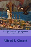 the Iliad and The Odyssey for boys and girls [並行輸入品]