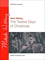The Twelve Days of Christmas: Satb Choir With Divisi and Piano (Oxford Christmas Music)