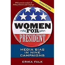 Women for President: Media Bias in Nine Campaigns: Media Bias in Eight Campaigns